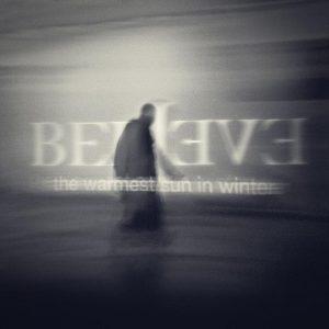 Believe - The Warmest Sun In Winter (2013)