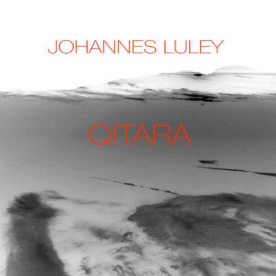 Johannes Luley - Qitara (2017)