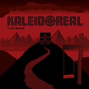 Kaleidoreal - A Wasted Life (2018)