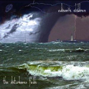 Edison's Children - The Disturbance Fields (2019)