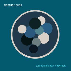 Mariusz Duda - Claustrophobic Universe (2021)