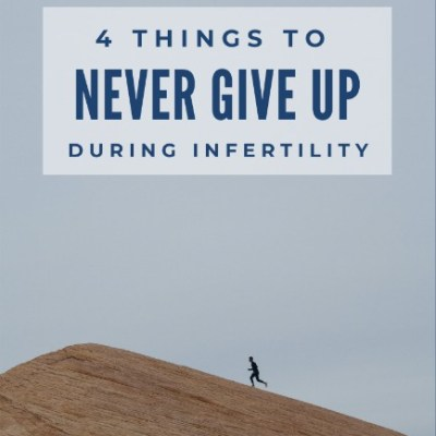 4 Things to Never Give Up During Infertility