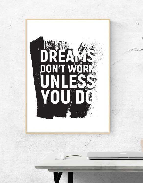 Perfect for any room in the home, the Home Wall Poster - Dreams Don't Work is a great piece of daily inspiration for your walls.