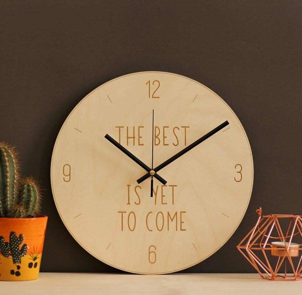 The best is yet to come – Wooden Wall Clock – 3