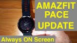 "XIAOMI AMAZFIT PACE IP67 Waterproof Fitness Smartwatch ""Always On"" Screen: Update Review"