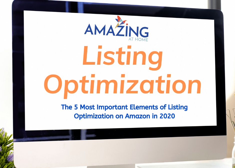 The 5 Most Important Elements of Amazon Listing Optimization in 2020