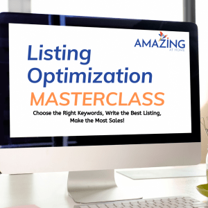 Listing Optimization Masterclass for Amazon Shopify and Ebay from Amazing at Home