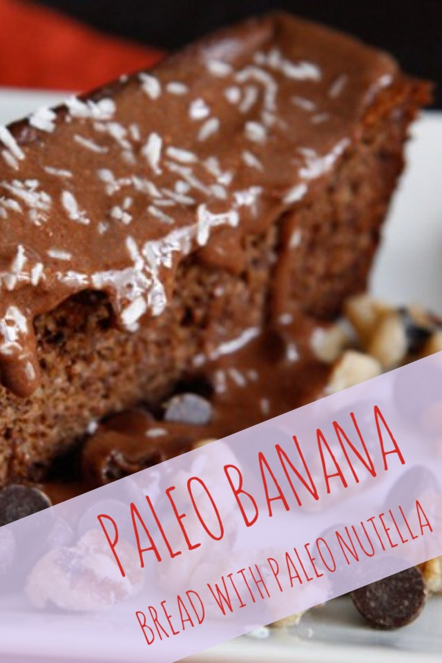 Paleo Banana Bread With Paleo Nutella