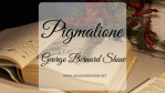 Pigmalione, di George Bernard Shaw