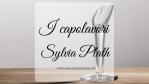 I capolavori, di Sylvia Plath
