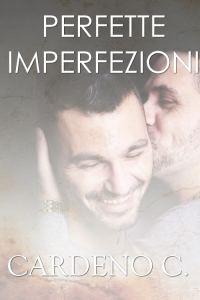 Perfette imperfezioni, di Cardeno C.