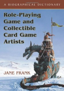Role-Playing Game and Collectible Card Game Artists: A Biographical Dictionary