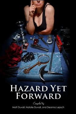 Hazard Yet Forward