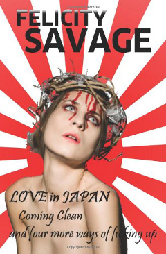 Love in Japan Coming Clean and Four More Ways of F**king Up