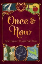 Once & Now New Looks At Classic Fairy Tales