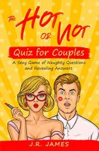 The Hot or Not Quiz for Couples: A Game of Questions