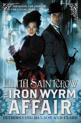 The Iron Wyrm Affair by Lilith Saintcrow