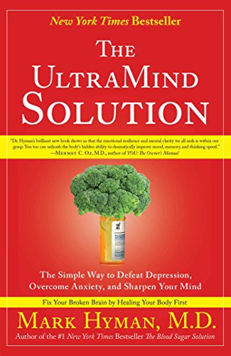Download The UltraMind Solution: Fix Your Broken Brain by Healing Your Body First