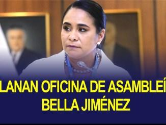 ALLANAN OFICINA DE ASAMBLEÍSTA BELLA JIMÉNEZ