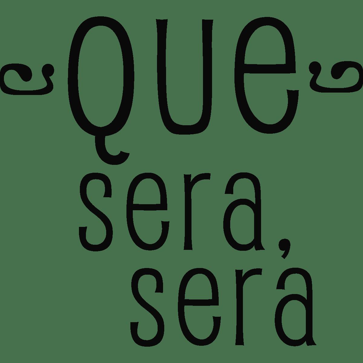 Sticker Citation Espagnol - Que sera, sera