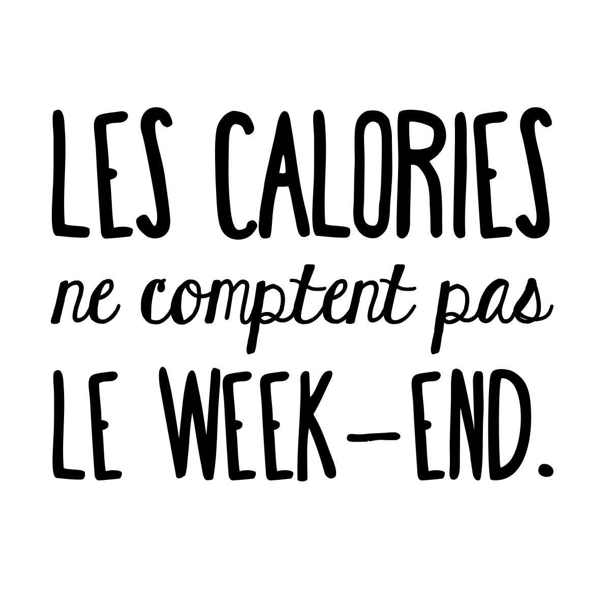 Sticker Les Calories Ne Comptent Pas Le Week End