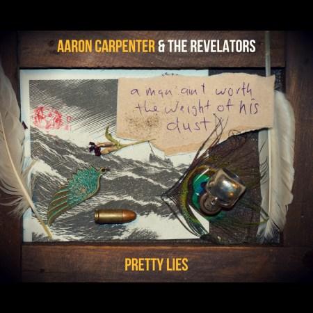 Aaron Carpenter & The Revelators Pretty Lies Album Art