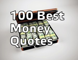 100 Best Money Quotes of all Times