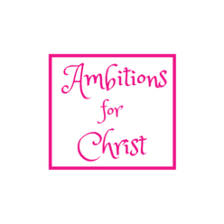 Ambitions for Christ