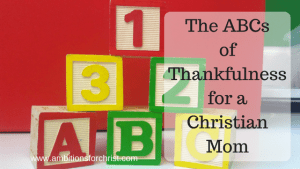The ABC's of Thankfulness for a Christian Mom