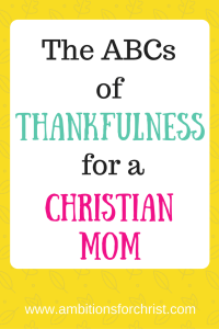 The ABCs of Thankfulness for a Christian Mom