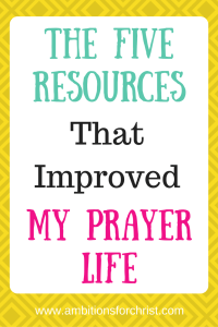 The Five Resources That Improved My Prayer Life