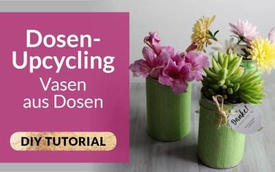 DIY Dekoidee – Dosenupcycling – Vasen aus Dosen