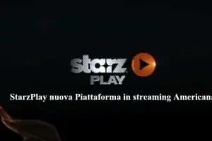 StarzPlay nuova Piattaforma in streaming Americana