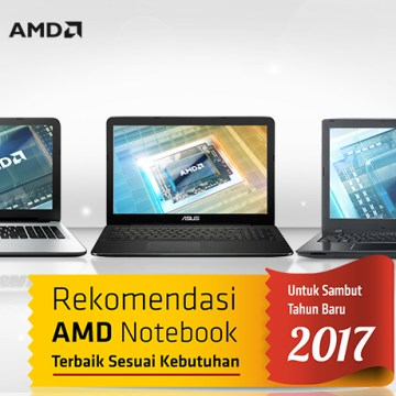 Rekomendasi-AMD-Notebook-Terbaik-Sesuai-Kebutuhan-Untuk-Sambut-Tahun-Baru-2017