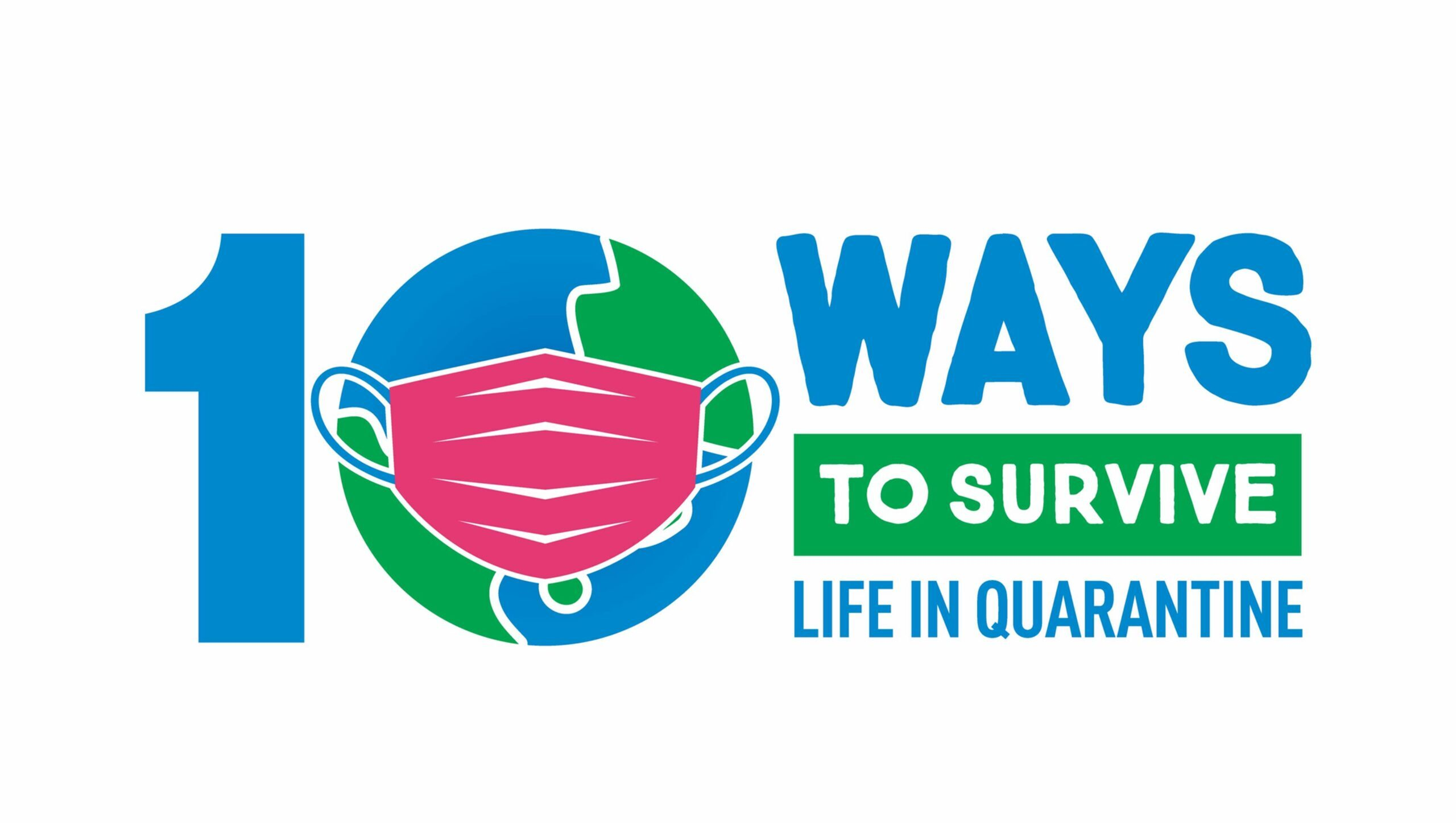 10 ways to survive life in quarantine