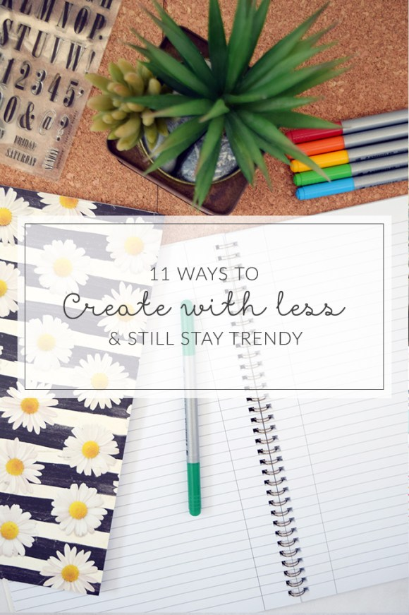 11 ways to keep up with crafty trends without spending more money