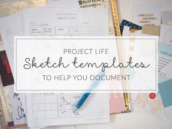 6 reasons why you should use Project Life sketch templates to help you document (and a free sketch printable!)