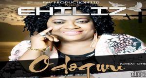 "New Music And Video: ""ODOGWU"" - Ehiliz feat. Pat Uwaje King & Pst. Dolly"