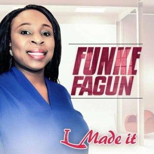I Made It - Funke Fagun [www.AmenRadio.net]