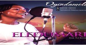 """New Audio & Video: """"Eledumare"""" - Oyindamola"""
