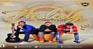 "New Music: ""MELODY"" - Living Word Family"