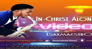 "New Music Video: ""In Christ Alone"" - TsaxmaestrO"