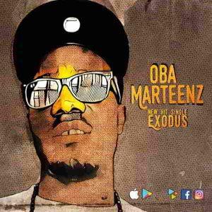 """New Music: """"EXODUS"""" - OBA MARTEENZ"""