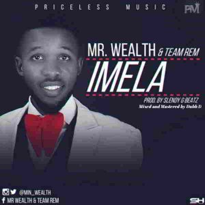 "New Music: ""Imela"" - Mr Wealth & Team Rem"