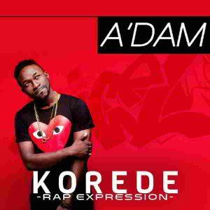 "New Music: ""KOREDE [Rap Expression]"" - A'Dam"