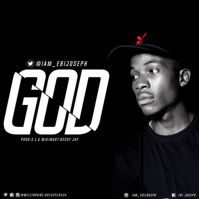 """New Music: """"God"""" - Ebi Joseph"""