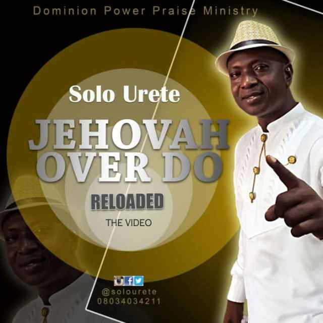 "New Video: ""Jehovah Over Do"" - Evang. Solo Urete"