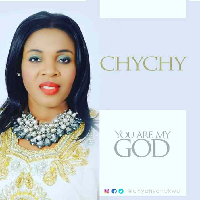 "New Music: ""You Are My God"" - ChyChy"