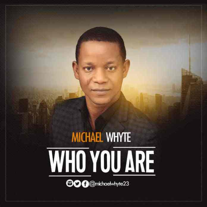 "New Music Audio: ""WHO YOU ARE"" - Michael Whyte"