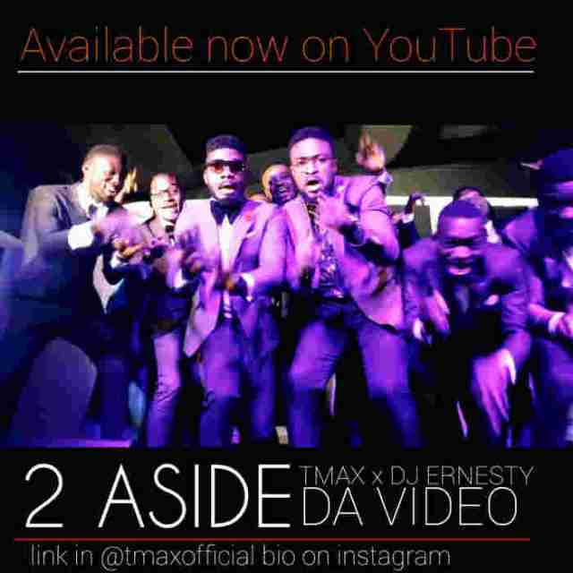 New Music Tmax - 2 ASIDE Ft. DJ Ernesty